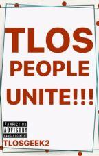 TLOS PEOPLE UNITE!!! by queen_of_tlos