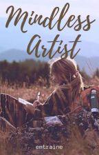 Mindless Artist  by emtraine