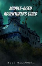 """""""Middle-Aged Adventurers Guild"""" by MickWalkowski"""