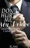Don't Hurt Me My Prince [HIATUS] cover