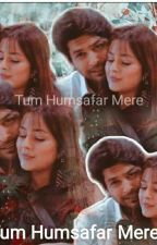 Tum Humsafar Mere (Complete)  by happy_soul_H