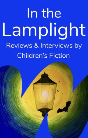 In the Lamplight - Reviews & Interviews by childrensfiction
