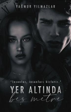 YER ALTINDA BEŞ METRE by YamurYilmazlar