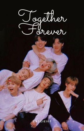 Together Forever | BTS FF •(DIS-CONTINUED)• by raggie107
