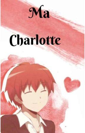 Ma Charlotte ! {Karma x reader} by Shainagacha