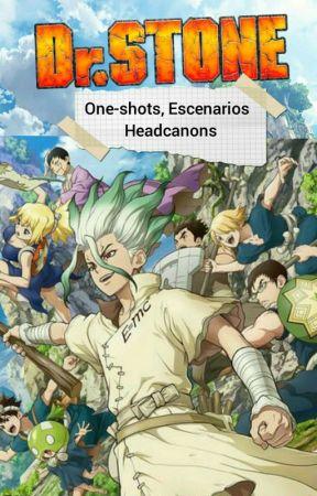 《DR. STONE》 ESCENARIOS • ONE SHOTS • HEADCANONS by Hakitsumi