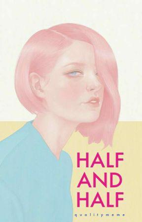 half and half by qualitymeme