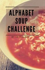 Alphabet Soup Challenge by lettalady