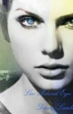 Lies Behind Eyes by DawntheLamb