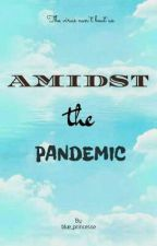 Amidst the Pandemic by blue_princesse