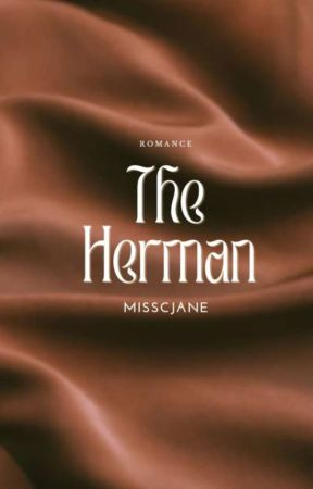 The Herman (Completed) by misscjane