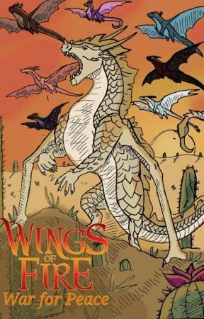 Wings Of Fire: War For Peace by Mozziu