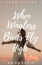 When Wingless Birds Fly High by Dhanae13