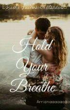 Hold Your Breathe by Arrianaaaaaaaa