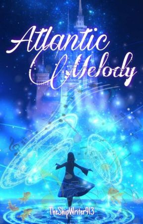Atlantic Melody by TheShipWriter913