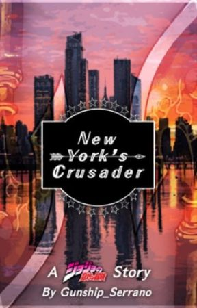 JoJo's Bizarre Adventure: New York's Crusader by Gunship_Serrano