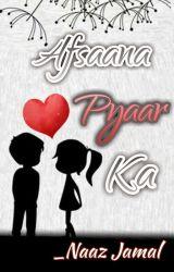 ✔️Afsaana Pyaar Ka (Story Of Love)  by Writerbyheart01