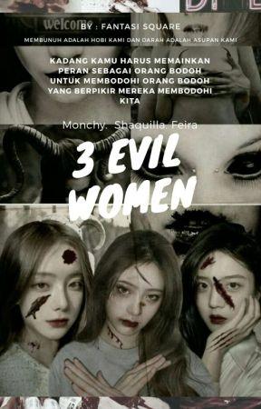 3 Evil Women🔫 by FantasiSquare