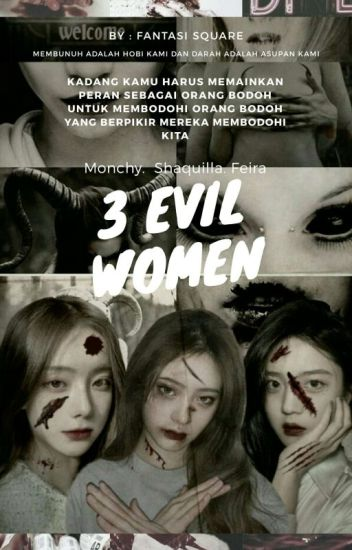 3 Evil Women🔫