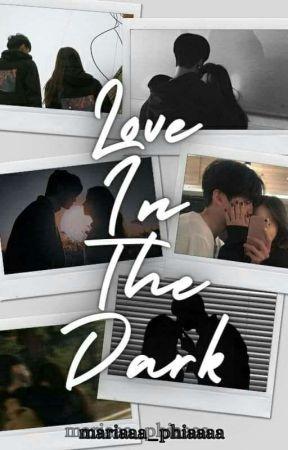 LOVE IN THE DARK by mariaaa_phiaaaa