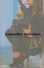 Irresistibly Forbidden  by CoraFS