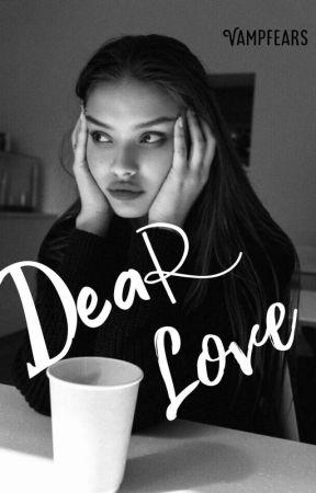 Dear Love -  ♡ by vampfears