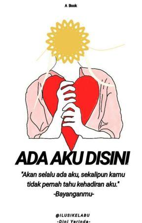 ADA AKU DISINI by Diyerd