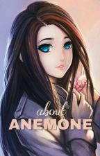 About Anemone by Veshiaaaaa