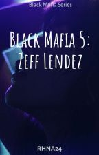 Black Mafia 5: Zeff Lendez by RHNA24
