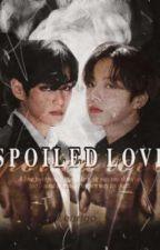SPOILED LOVE [TaeKook FF. jjk. kth]  by eurigo_