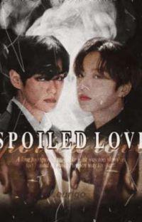 SPOILED LOVE [TaeKook FF. jjk. kth]  cover