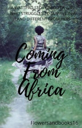 COMING FROM AFRICA [Completed] by flowersandbooks16