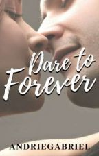 dare to forever by andriegabriel