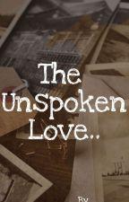 The Unspoken Love. by Sunil_gummadidala