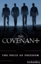 THE PRICE OF FREEDOM || The Covenant/Reid Garwin by fxckmikey