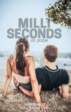 Milliseconds Of Doom by meriemei