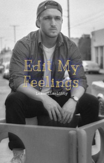 Edit My Feelings ~Shayne x Reader~