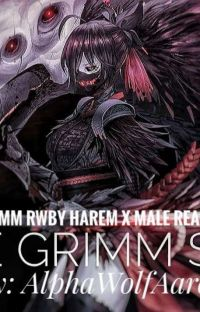 The Grimm Side (Grimm RWBY Harem X Male Reader) cover