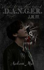 .D. A. N. G. E. R.    • JJK.ff • ✔ de Andreea_Min