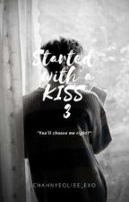 Started With A Kiss 3 ||  Astro Fanfiction by ChAhnyeoliee_Exo