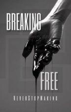 Breaking Free by NeverStopMaking