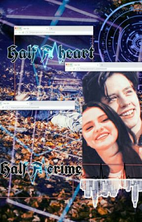 Half a Heart , Half a Crime  by colena1992
