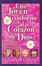 Una Joven Conforme Al Corazón De Dios by JustACrazyPsycho