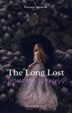 The Long Lost Legendary Princess by flwr_prncwss