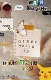 𝕆𝕥𝕙𝕖𝕣 𝕎𝕠𝕣𝕝𝕕𝕝𝕪    BNHA x f!OtherWorldReader 𝗗𝗜𝗦𝗖𝗢𝗡𝗧𝗜𝗡𝗨𝗘𝗗  cover