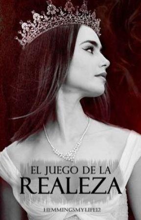 El Juego de la Realeza by hemmingsmylife12