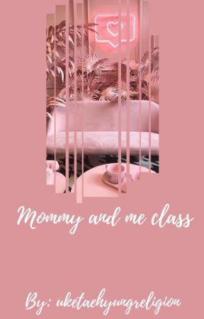 Mommy & me class || Taekook by uketaehyungreligion