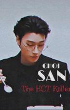 Choi San FF    The HOT Killer  by aliahkim8