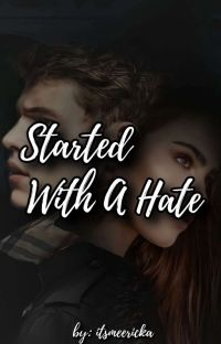 Started with a hate ( Completed ) cover