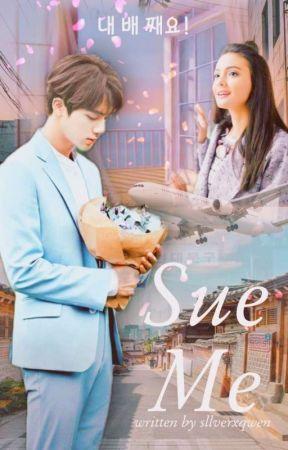 Sue me » {𝐊𝐢𝐦 𝐒𝐞𝐨𝐤𝐣𝐢𝐧} by sllverxqwen